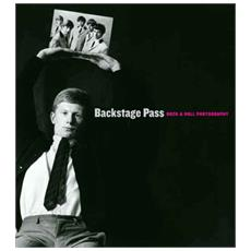 Backstage Pass - Rock & Roll Photographs