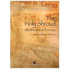 The holy shroud destination Torino. A journey through mystery