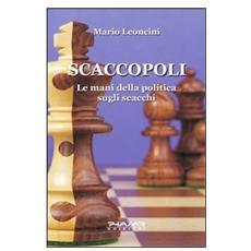 Scaccopoli. Le mani della politica sugli scacchi