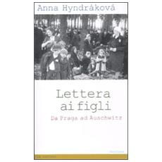 Lettera ai figli. Da Praga ad Auschwitz