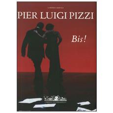 Pier Luigi Pizzi. Inventore di teatro (2006-2015) . Bis! Ediz. illustrata
