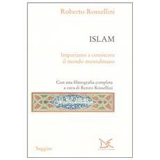 Islam. Impariamo a conoscere il mondo mussulmano