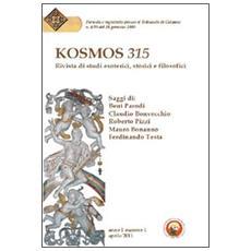 Kosmos 315. Rivista di studi esoterici, storici e filosofici (2011) . Vol. 1