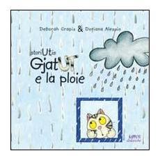 Gjat Ut e la ploie. Testo friulano
