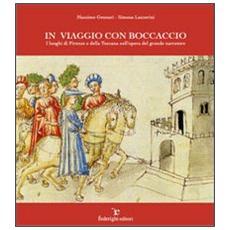 In viaggio con Boccaccio. I luoghi di Firenze e della Toscana nell'opera del grande narratore