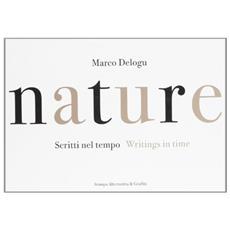 Nature. Scritti nel tempo - Writings in time