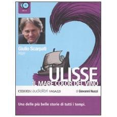 Ulisse. Il mare color del vino letto da Giulio Scarpati. Audiolibro. 3 CD Audio