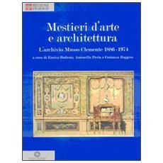 Mestieri d'arte e di architettura. L'archivio Musso Clemente 1886-1974