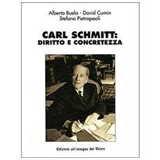 Carl Schmitt: diritto e concretezza