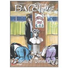 Ritratto di Dorina Grey. Bacchus (Il)