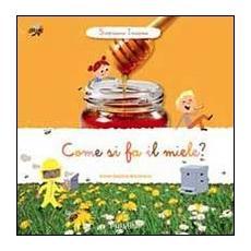 Come si fa il miele? Scopriamo insieme