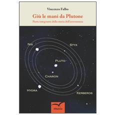 Giù le mani da Plutone. Parte integrante della storia dell'astronomia