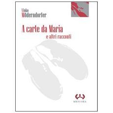 A carte da Maria e altri racconti