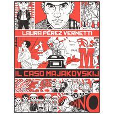 Laura Perez Vernetti - Il Caso Majakovskij