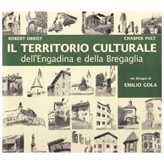 Territorio culturale dell'Engadina e della Bregaglia nei disegni di Emilio Gola