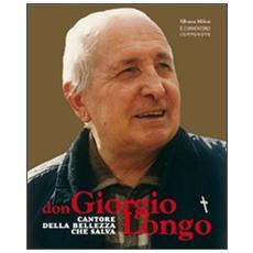 Don Giorgio Longo. Cantore della bellezza che salva