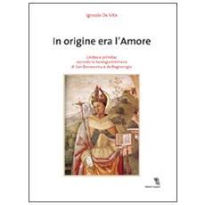 In origine era l'amore. Unitas e primitas secondo la teologia trinitaria di San Bonaventura da Bagnoregio