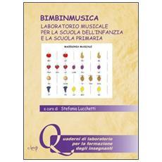 Bimbinmusica. Laboratorio musicale per la scuola dell'infanzia e la scuola primaria. Con CD Audio