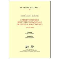L'archivio storico dell'Istituto Nazionale di Studi sul Rinascimento