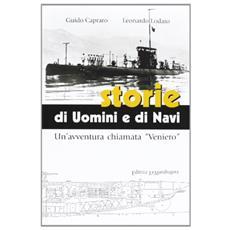 Storie di uomini e di navi. Un'avventura chiamata «Veniero»