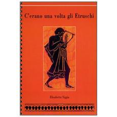 C'erano una volta gli etruschi