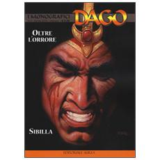 Oltre l'orrore. Sibilla. I monografici Dago. Vol. 4