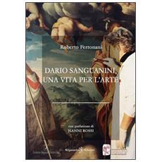 Dario Sanguanini, una vita per l'arte