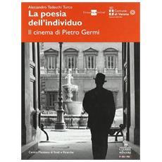 La poesia dell'individuo. Il cinema di Pietro Germi