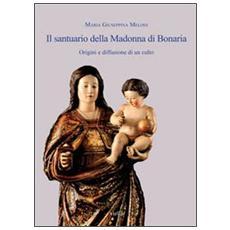 Il santuario della Madonna di Bonaria. Origini e diffusione di un culto