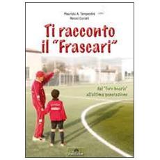 Ti racconto il «Frascari» dal «foro boario» all'ultima generazione