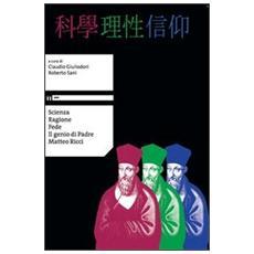 Scienza ragione fede. Il genio di padre Matteo Ricci. Con DVD. Ediz. multilingue