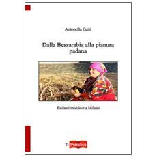 Dalla Bessarabia alla Pianura padana