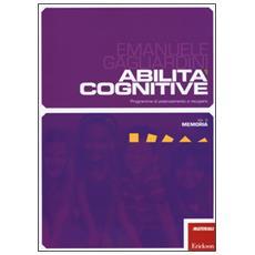 Abilit� cognitive. Programma di potenziamento e recupero. Vol. 3: Memoria.