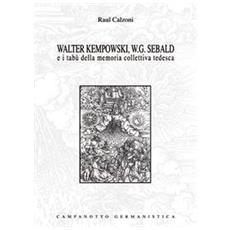 Walter Kempowski, W. G. Sebald e i tabù della memoria collettiva tedesca