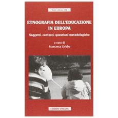 Etnografia dell'educazione in Europa. Soggetti, contesti, questioni metodologiche