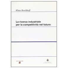 La ricerca industriale per la competitività nel futuro