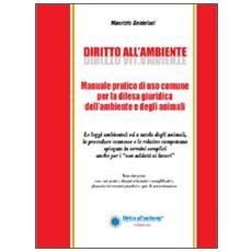 Manuale pratico di uso comune per la difesa giuridica dell'ambiente e degli animali