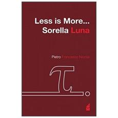 Less is more. . . Sorella Luna