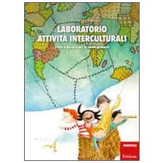 Laboratorio attività interculturali. Storie e percorsi per la scuola primaria