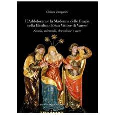 L'Addolorata e la Madonna delle Grazie nella Basilica di San Vittore di Varese. Storia, miracoli, devozione e arte