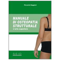Manuale di osteopatia strutturale. L'arto superiore