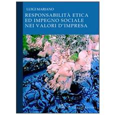 Responsabilit� etica ed impegno sociale nei valori d'impresa