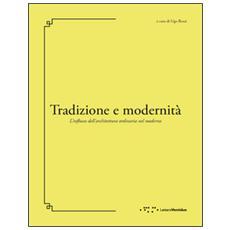 Tradizione e modernità. L'influsso dell'architettura ordinaria nel moderno