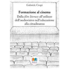 Formazione al cinema. dalla «film literacy» all'utilizzo dell'audiovisivo nell'educazione alla cittadinanza