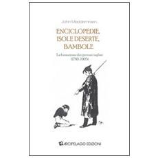 Enciclopedie, isole deserte, bambole. La formazione dei giovani inglesi (1780-1905)