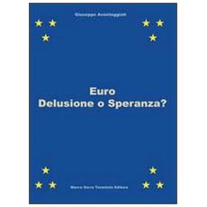 Euro. Delusione o speranza?