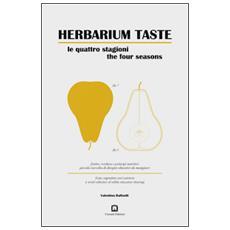 Herbarium taste. Le quattro stagioni. Ediz. italiana e inglese