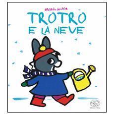 TroTro e la neve. Ediz. a colori