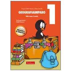 GeografiaImparo. Vol. 1: Nella scopre il mondo.