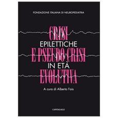 Crisi epilettiche e pseudo crisi in età evolutiva